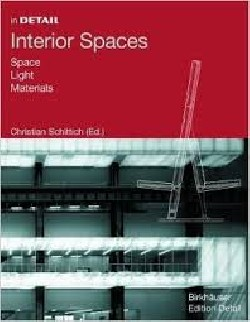 In Detail - Interior spaces. Space, light, materials