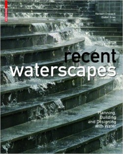 Recent Waterscapes. Planning building and designing with water