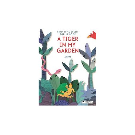 A Tiger in my Garden A do-it-yourself Pop-up Book