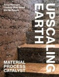 Upscaling Earth - Material Process Catalyst