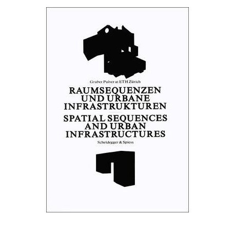 Graber Pulver at ETH Zurich Spatial Sequences and urban infrastructures