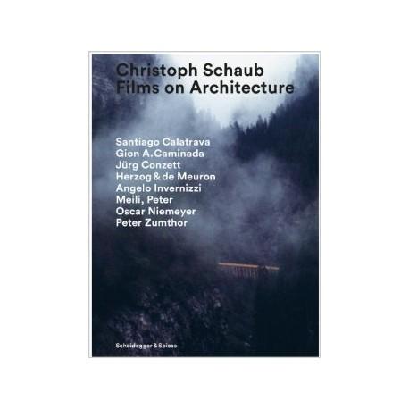 CHRISTOPH SCHAUB FILMS ON ARCHITECTURE