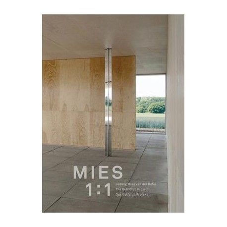 Mies 1:1 Ludwig Mies van der Rohe The Golf Club Project