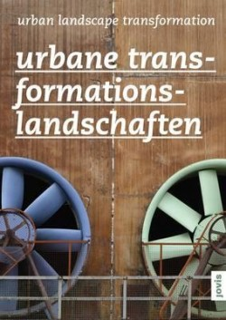 Urban Landscape Transformation Urbane Transformationslandschaften