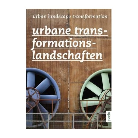 Urban Landscape Transformation Urbane Transformationslandschaften