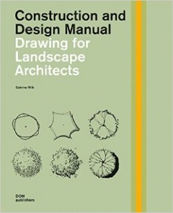 Construction and Design Manual - Drawing Landscape Architects