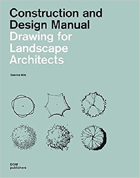Drawing for Landscape Architects Construction and Design Manual  Softcover