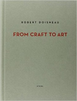 Robert Doisneau. From Craft to Art