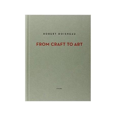 Robert Doisneau. From Craft to Art