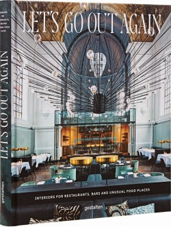 Let's Go Out Again - interiors for Restaurants Bars and Unusual Food Places