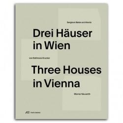Three Houses in Vienna Drei Hauser in Wien Sergison Bates von Ballmoos Krucker Werner Neuwirth