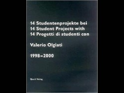 14 Student Projects with Valerio Olgiati 1998-2000