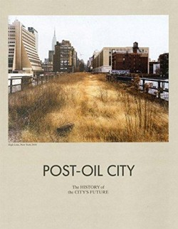 Post-Oil City. The History of City's Future