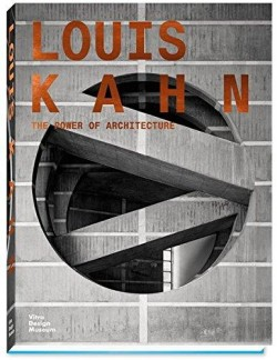 Louis Kahn - The Power of Architecture