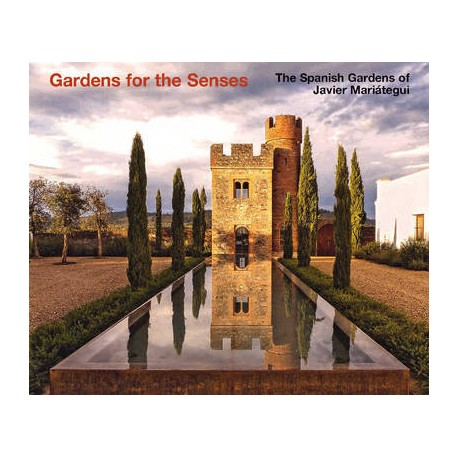 Gardens for the Senses The Spanish Gardens of Javier Mariátegui