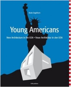 Young Americans - New Architecture in the USA