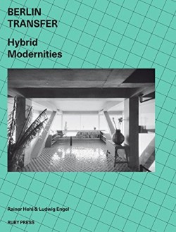 Berlin Transfer Hybrid Modernities