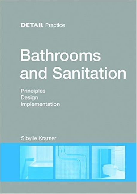 Detail Practice Bathrooms and Sanitations Principles Design Implementation