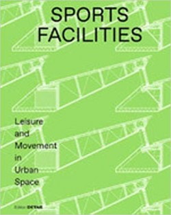 Sports Facilities - Leisure and Movement in Urban Space