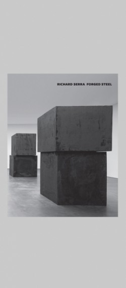 Richard Serra Forged Steel