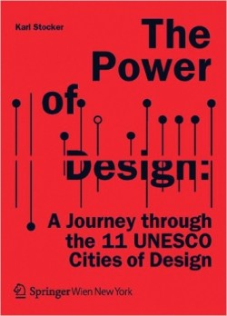 The Power of Design - A Jorney through the 11 UNESCO Cities of Design