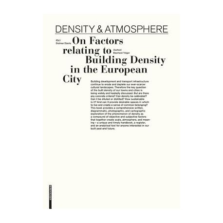 Density & Atmosphere On factors relating to Building Density in the European City