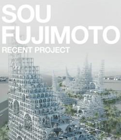 Sou Fujimoto - Recent Project