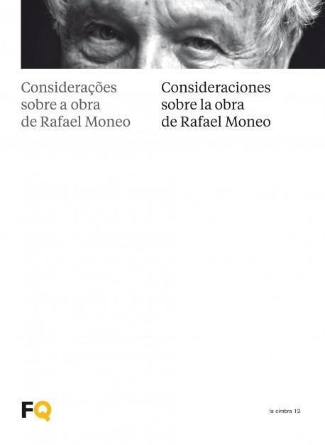 Considerações sobre a obra de Rafael Moneo/Consideraciones sobre la obra de Rafael Moneo