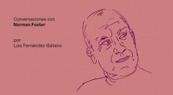 Arquia/Maestros 13 Conversas com Norman Foster por Luis Fernández-Galiano