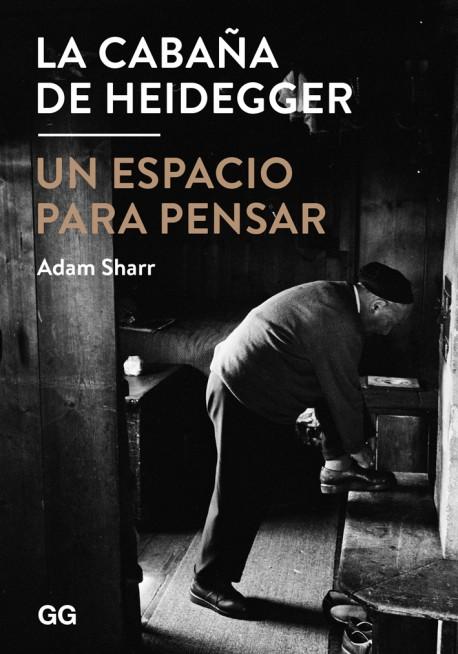 La Cabaña de Heidegger Un espacio para pensar