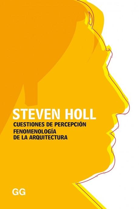 Steven Holl Cuestiones de Percepción Fenomenología de la Arquitectura