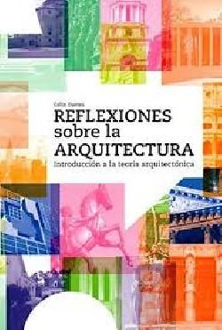 Reflexiones sobre la arquitectura introduccion a la teoria arquitectonica