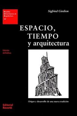 17 Espacio, tiempo y arquitectura Origen y desarollo de una nueva tradicion espaço tempo e arquitectura