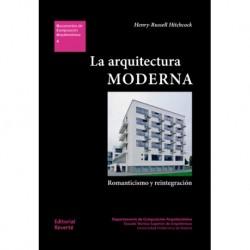 04 La arquitectura Moderna romanticismo y reintegración modern architecture