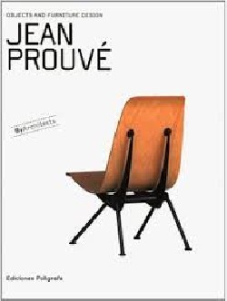 Jean Prouvé. Objects and Furniture
