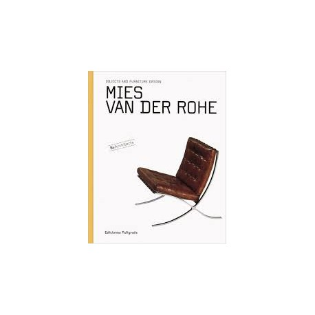Objects and Furnitures Design Mies Van der Rohe