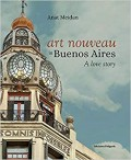 Art Nouveau in Buenos Aires A Love Story