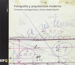 Arquia/Temas 39 Fotografía y Arquitectura Moderna