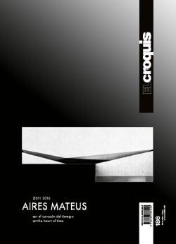El Croquis 186 Aires Mateus 2011 2016 en el corazón del tiempo at the heart of time