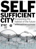 Self Sufficient City - Envisioning the habitat of the future 3rd Advanced Architecture Contest