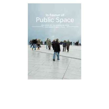 In favour of public space - ten years of the european prize for urban public space