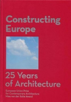 Constructing Europe 25 Years of Architecture