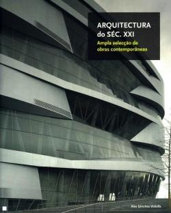 Arquitectura de Séc. XXI ampla selacção de obras contemporâneas