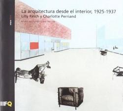 Arquia/Tesis 34 La Arquitectura desde el Interior, 1925-1937 Lilly Reich y Charlotte Perriand