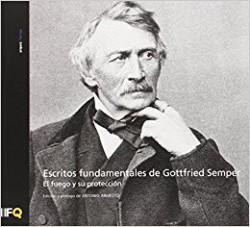 Arquia/Temas 37 Escritos Fundamentales de Gottfried Semper El Fuego y su Protección