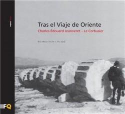 Arquia/tesis 39 Tras el Viaje de Oriente Charles-Édouard Jeanneret - Le Corbusier