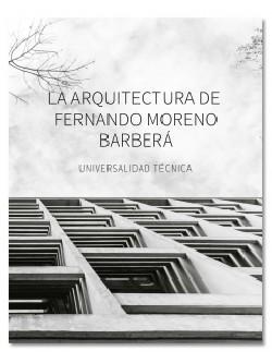 La Arquitectura de Fernando Moreno Barberá Universalidad Técnica