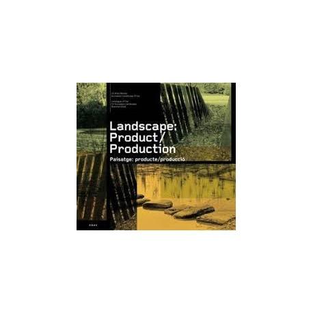 Landscape: Product/Production Paisatge: producte/producció
