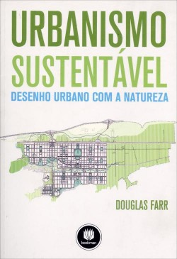 Urbanismo Sustentável Desenho urbano com a natureza