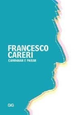 Francesco Careri Caminhar e Parar